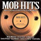 Mob hits music from and a tribute to the great mob movies