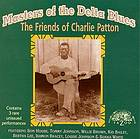 Masters of the Delta blues the friends of Charlie Patton
