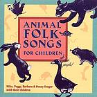 Animal folk songs for children (and other people)