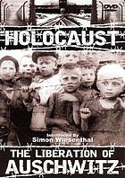 Holocaust the liberation of Auschwitz