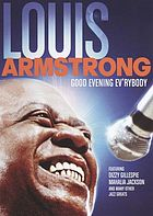 Good evening, ev'rybody in celebration of Louis Armstrong