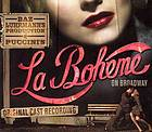 Baz Luhrmann's production of Puccini's La bohème on Broadway original cast recording