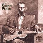 The best of Charlie Patton classic recordings from the 1920's and 30's