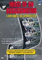 Image of an assassination a new look at the Zapruder film