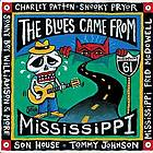 The blues came from Mississippi