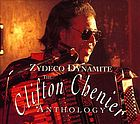 Zydeco dynamite the Clifton Chenier anthology