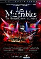 Les misérables in concert the 25th anniversary, live, the O₂ : the legendary musical