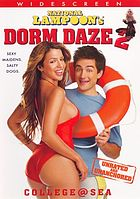 National Lampoon's Dorm daze 2 college@sea, unrated and unanchored
