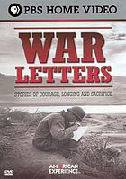 War letters stories of courage, longing and sacrifice