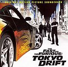 The fast and the furious: Tokyo drift original motion picture soundtrack