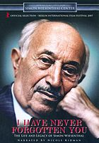 I have never forgotten you the life and legacy of Simon Wiesenthal