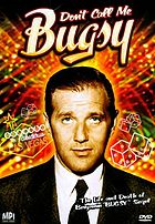 "Don't call me Bugsy the life and death of Benjamin ""Bugsy"" Siegel"
