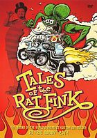"Tales of the rat fink the legend of the world's greatest kustom car builder, Ed ""Big Daddy"" Roth"