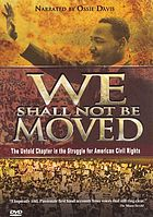 We shall not be moved the untold chapter in the struggle for American Civil Rights