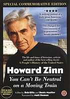 Howard Zinn you can't be neutral on a moving train