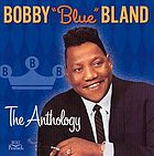 "Bobby ""Blue"" Bland the anthology"