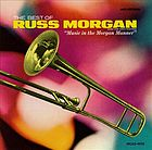 The best of Russ Morgan and his orchestra music in the Morgan manner