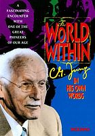 The world within C.G. Jung in his own words