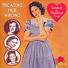 Treating her wrong Sweetheart & heartbreak songs