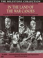 In the land of the war canoes a drama of Kwakiutl Indian life on the Northwest Coast