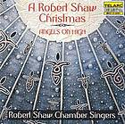 A Robert Shaw Christmas angels on high