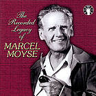 The recorded legacy of Marcel Moyse