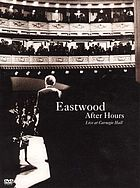 Eastwood after hours Live at Carnegie Hall