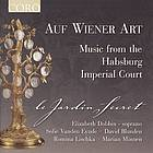 Auf Wiener Art music from the Habsburg Imperial Court