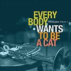 Every body wants to be a cat
