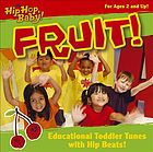 It's hip hop, baby! Fruit