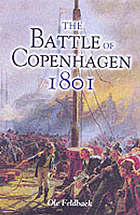 The battle of Copenhagen 1801 : Nelson and the Danes