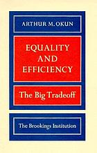 Equality and efficiency, the big tradeoff