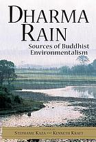 Dharma rain : sources of Buddhist environmentalism