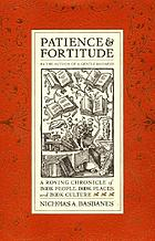 Patience & fortitude : a roving chronicle of book people, book places, and book culture