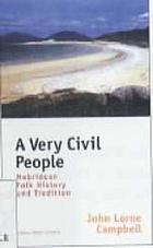 A very civil people : Hebridean folk, history, and tradition