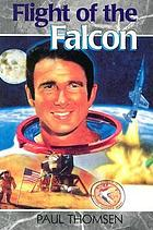 Flight of the Falcon : the thrilling adventures of Colonel Jim Irwin