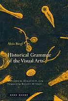 Historical grammar of the visual arts