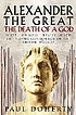 Alexander the Great : death of a god : what - or who - really killed the young conqueror of the known world?