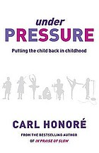Under pressure : putting the child back into childhood