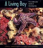 A living bay : the underwater world of Monterey Bay