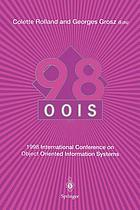 OOIS '98 : 1998 International Conference on Object Oriented Information Systems, 9-11 September 1998, Paris : proceedings