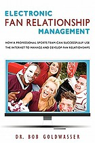 Electronic fan relationship management : how can the Internet be successfully used by a professional sports team to manage and develop their fan relationships? A case study of the New Orleans Hornets