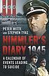 Himmler's diary, 1945 : a calendar of events leading to suicide