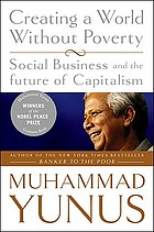 Creating a world without poverty : social business and the future of capitalism