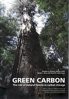 Green carbon : the role of natural forests in carbon storage