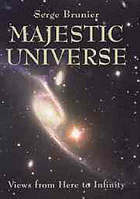 Majestic universe : views from here to infinity