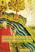 Willing to know God : dreamers and visionaries in the later Middle Ages