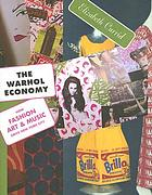 The Warhol economy : how fashion, art, and music drive New York City ; with a new preface by the author