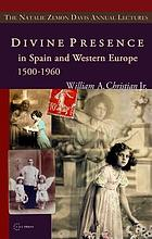 Divine presence in Spain and Western Europe, 1500-1960 : visions, religious images, and photographs