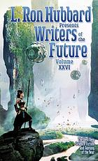 L. Ron Hubbard presents Writers of the Future. the year's twelve best tales from the Writers of the Future international writers' program ...